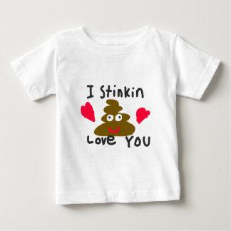 I Stinkin Love You Baby T-Shirt