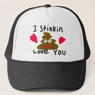 I Stinkin Love You Trucker Hat