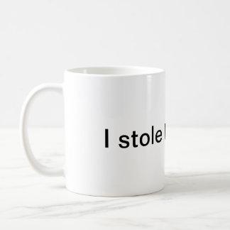 I stole this mug. coffee mug