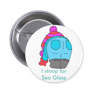 I stoop for Sea Glass Button
