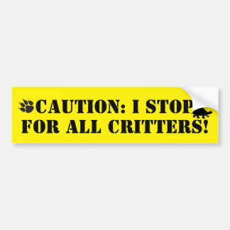 I Stop for All Critters Bumper Sticker