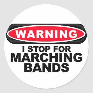 I Stop For Marching Bands Classic Round Sticker