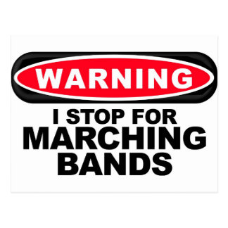 I Stop For Marching Bands Postcard