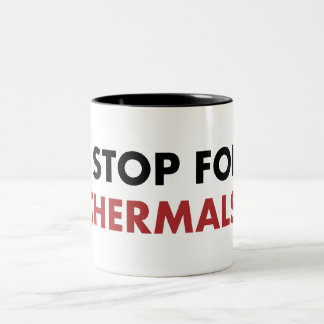 I Stop for Thermals Two-Tone Coffee Mug