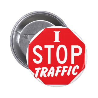 I STOP Traffic with a red stop sign Button