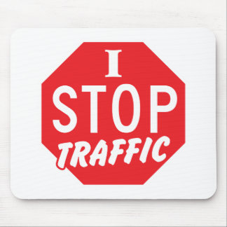 I STOP Traffic with a red stop sign Mouse Pad
