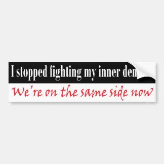 I stopped fighting my inner demons bumper sticker