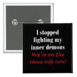 I stopped fighting my inner demons 2 inch square button