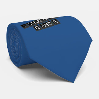 """""""I Strafe With Q And E"""" tie"""