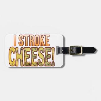 I Stroke Blue Cheese Luggage Tag