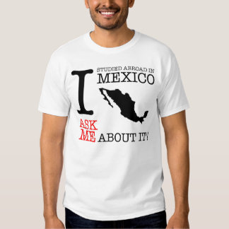 I Studied Abroad in Mexico! T-Shirt