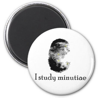 I Study Minutiae 2 Inch Round Magnet