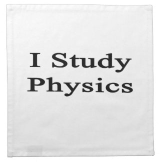 I Study Physics Printed Napkins