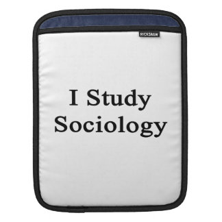 I Study Sociology iPad Sleeves