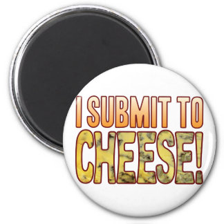 I Submit Blue Cheese 2 Inch Round Magnet