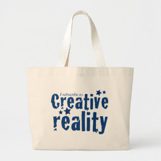 I subscribe to creative reality bags