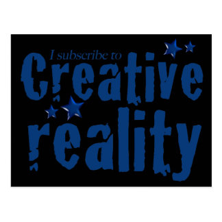 I subscribe to creative reality postcard