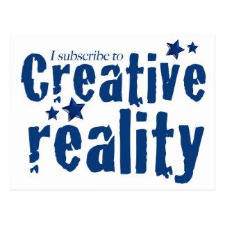 I subscribe to creative reality postcard
