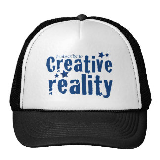 I subscribe to creative reality trucker hat