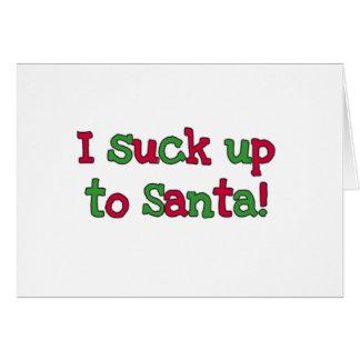 I Suck Up to Santa Greeting Cards