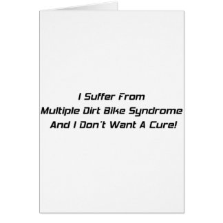 I Suffer From Dirt Bike Syndrome And I Dont What A Greeting Card