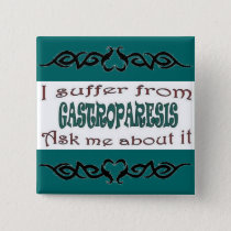 I suffer from Gastroparesis Pinback Button