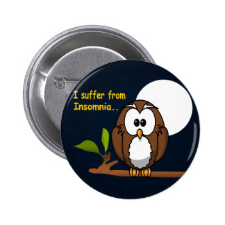 I Suffer from Insomnia Pinback Button