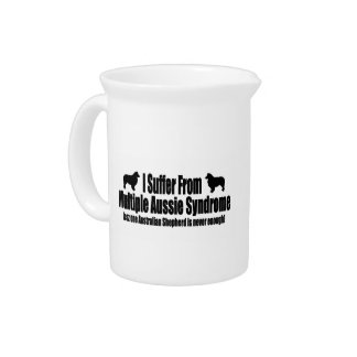 I Suffer From Multiple Aussie Syndrome Drink Pitcher