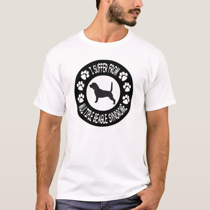I Suffer From Multiple Beagle Syndrome T-Shirt