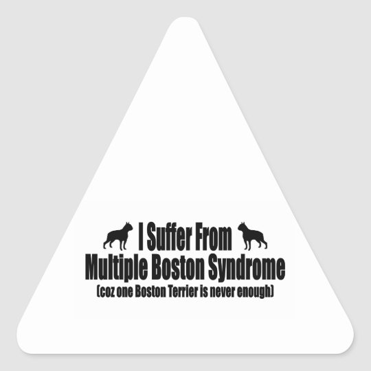 I Suffer From Multiple Boston Syndrome Triangle Sticker