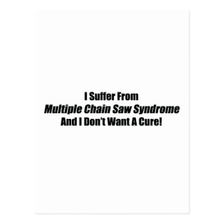 I Suffer From Multiple Chain Saw Syndrome And I Do Post Card
