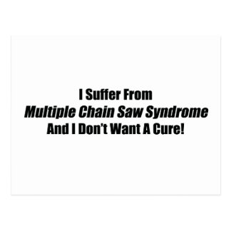 I Suffer From Multiple Chain Saw Syndrome And I Do Postcard