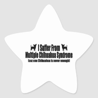 I Suffer From Multiple Chihuahua Syndrome Star Sticker
