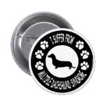 I Suffer From Multiple Dachshund Syndrome Pinback Buttons