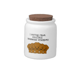 I Suffer From Multiple Dachshund Syndrome Candy Jar