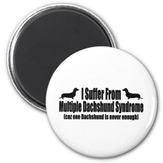 I Suffer From Multiple Dachshund Syndrome 2 Inch Round Magnet