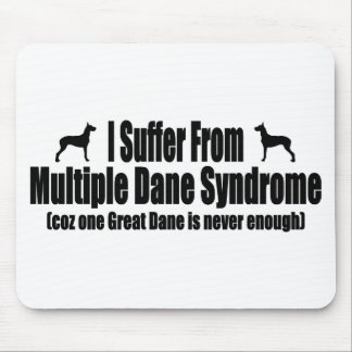 I Suffer From Multiple Dane Syndrome Mouse Pads