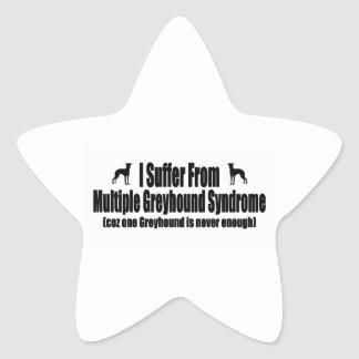 I Suffer From Multiple Greyhound Syndrome Star Sticker