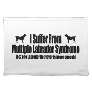 I Suffer From Multiple Labrador Syndrome Placemat