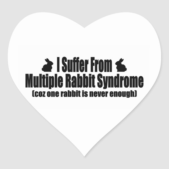 I Suffer From Multiple Rabbit Syndrome Heart Sticker