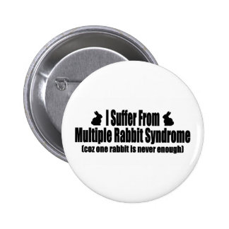 I Suffer From Multiple Rabbit Syndrome Pinback Button