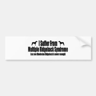 I Suffer From Multiple Ridgeback Syndrome Bumper Sticker