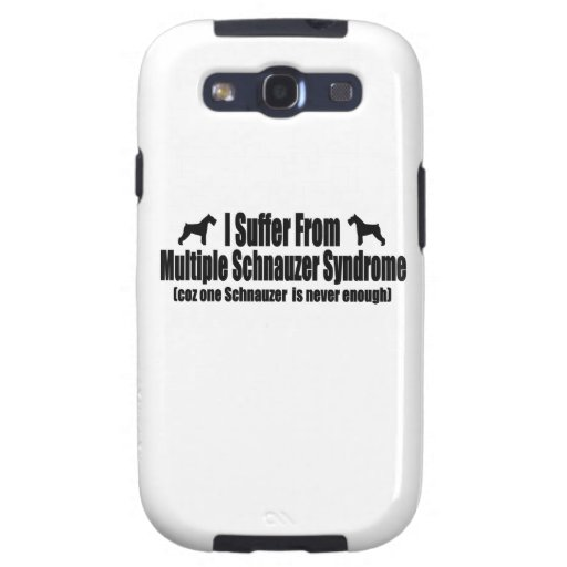 I Suffer From Multiple Schnauzer Syndrome Galaxy SIII Cases