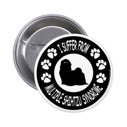 I Suffer From Multiple Shih Tzu Syndrome Pin