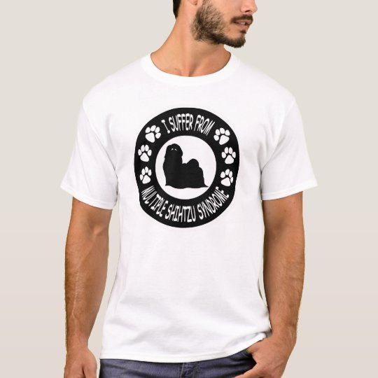 I Suffer From Multiple Shih Tzu Syndrome T-Shirt