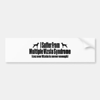 I Suffer From Multiple Vizsla Syndrome Car Bumper Sticker