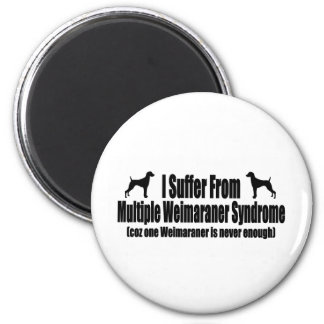 I Suffer From Multiple Weimaraner Syndrome Magnet