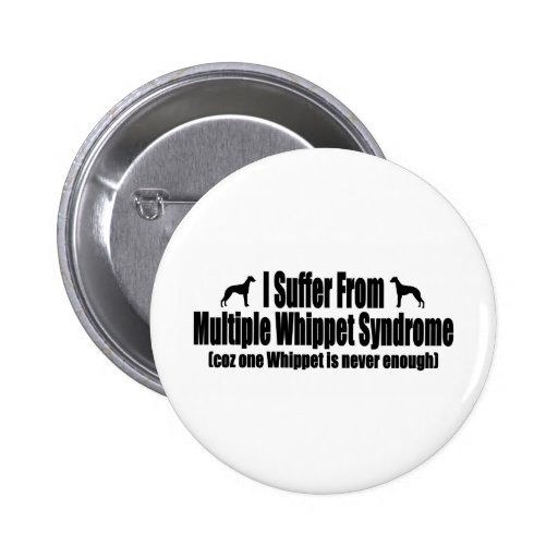 I Suffer From Multiple Whippet Syndrome Pins