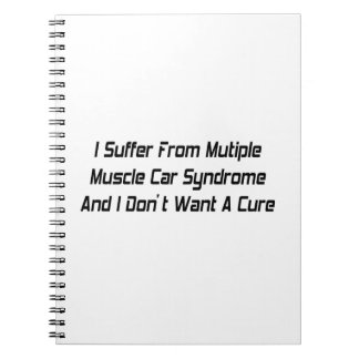 I Suffer From Mutiple Muscle Car Syndrome And I Do Spiral Notebook