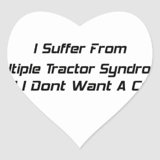I Suffer From Mutiple Tractor Syndrome And I Dont Heart Sticker